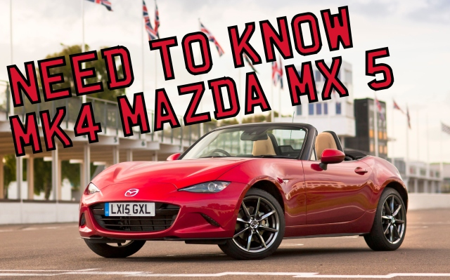 Need to Know Episode 1 2015 Mazda MX-5 MK4
